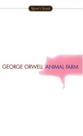 Animal Farm, George Orwell