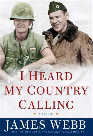I Heard My Country Calling: a Memoir, James Webb