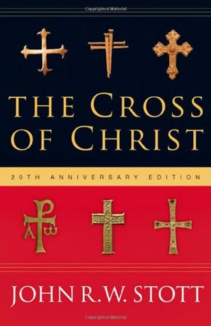 The Cross of Christ, John R.W. Stott