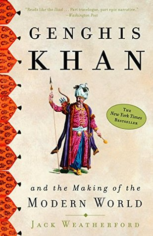 Genghis Khan and the Making of the Modern World, Jack Weatherford