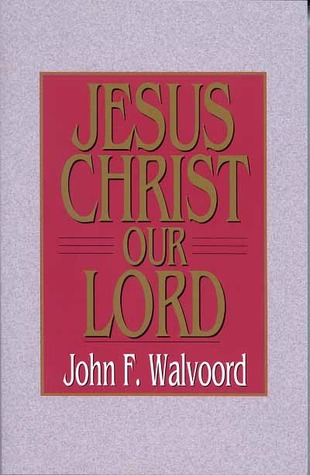 Jesus Christ Our Lord, John Walvoord