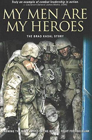 My Men Are My Heroes: The Brad Kasal Story, Nathaniel R. Helms