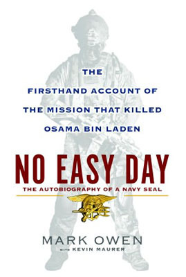 No Easy Day: The Firsthand Account of the Mission that Killed Osama Bin Laden, Mark Owen and Kevin Maurer