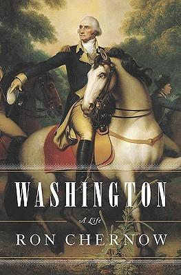 George Washington: A Life, Ron Chernow