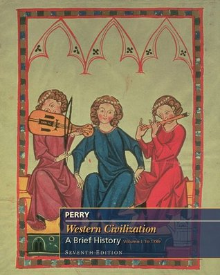 Western Civilization: A Brief History, Volume I, Marvin Perry