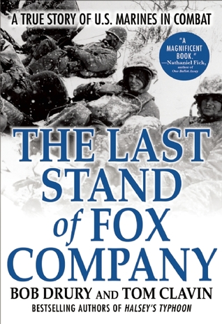 The Last Stand Of Fox Company: A True Story Of U.S. Marines In Combat, Tom Calvin