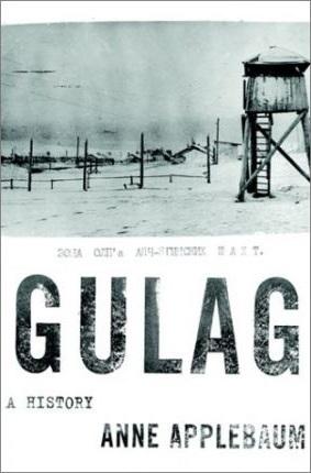 Gulag: A History, Anne Applebaum