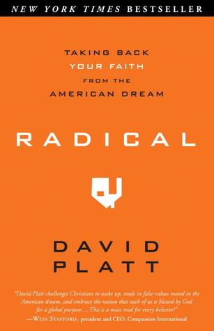 Radical: Taking Back Your Faith from the American Dream, David Platt