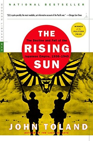 Rising Sun: The Decline and Fall of the Japanese Empire, 1936-1945, John Toland