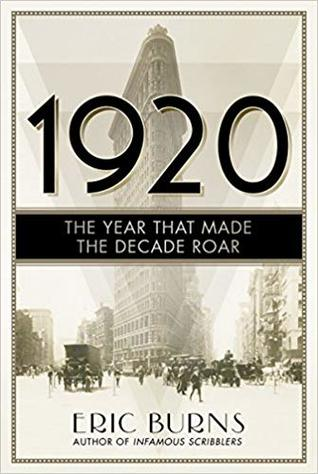 1920: The Year that Made the Decade Roar, Eric Burns