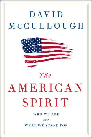 The American Spirit: Who We Are and What We Stand For, David McCullough