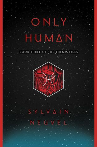 Only Human (Themis Files #3), Sylvain Neuvel