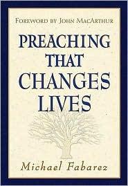 Preaching That Changes Lives, Michael Fabarez